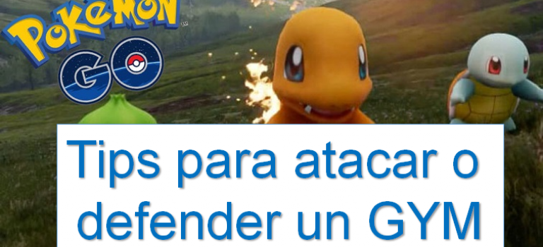 Tips para atacar o defender un GYM en Pokémon Go