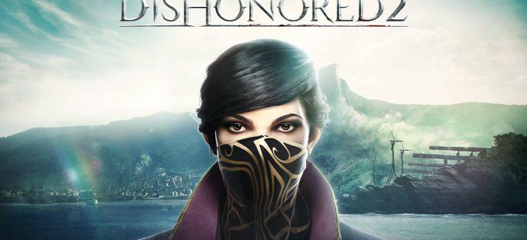 ¡La prueba sin costo de Dishonored 2 ya está disponible!